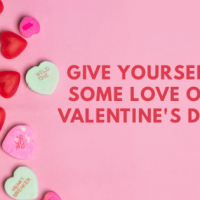 Give Yourself Some Love On Valentine's Day!